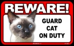 BEWARE Guard Cat on Duty Sign - Siamese Cat