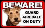 BEWARE Guard Dog on Duty Sign - Airedale