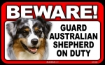 BEWARE Guard Dog on Duty Sign - Australian Shepherd