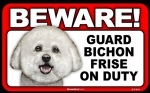 BEWARE Guard Dog on Duty Sign - Bichon Frise
