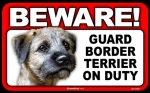 BEWARE Guard Dog on Duty Sign - Border Terrier