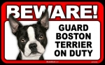 BEWARE Guard Dog on Duty Sign - Boston Terrier