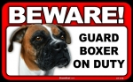 BEWARE Guard Dog on Duty Sign - Boxer