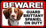 BEWARE Guard Dog on Duty Sign - Brittany Spaniel