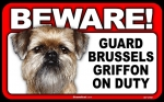 BEWARE Guard Dog on Duty Sign - Brussels Griffin
