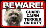 BEWARE Guard Dog on Duty Sign - Cairn Terrier