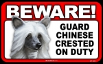 BEWARE Guard Dog on Duty Sign - Chinese Crested