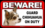 BEWARE Guard Dog on Duty Sign - Chihuahua - Tri-Color
