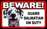 BEWARE Guard Dog on Duty Sign - Dalmatian