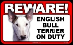 BEWARE Guard Dog on Duty Sign - English Bull Terrier