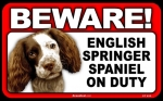 BEWARE Guard Dog on Duty Sign - English Springer Spaniel