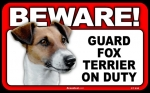 BEWARE Guard Dog on Duty Sign - Fox Terrier
