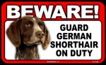 BEWARE Guard Dog on Duty Sign - German Shorthair