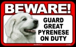 BEWARE Guard Dog on Duty Sign - Great Pyrenees