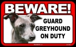 BEWARE Guard Dog on Duty Sign - Greyhound
