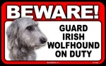BEWARE Guard Dog on Duty Sign - Irish Wolfhound