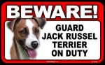 BEWARE Guard Dog on Duty Sign - Jack Russel Terrier