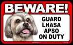 BEWARE Guard Dog on Duty Sign - Lhasa Apso