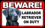 BEWARE Guard Dog on Duty Sign - Labrador Retriever - Black