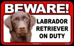 BEWARE Guard Dog on Duty Sign - Labrador Retriever - Chocolate