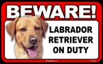 BEWARE Guard Dog on Duty Sign - Labrador Retriever - Yellow