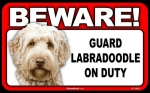 BEWARE Guard Dog on Duty Sign - Labradoodle