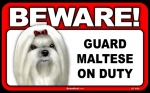BEWARE Guard Dog on Duty Sign - Maltese