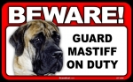 BEWARE Guard Dog on Duty Sign - Mastiff