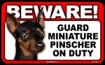BEWARE Guard Dog on Duty Sign - Miniature Pinscher