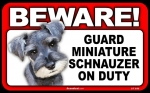 BEWARE Guard Dog on Duty Sign - Miniature Schnauzer