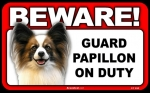 BEWARE Guard Dog on Duty Sign - Papillon