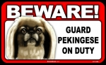 BEWARE Guard Dog on Duty Sign - Pekingese