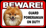 BEWARE Guard Dog on Duty Sign - Pomeranian