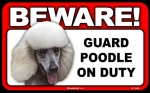 BEWARE Guard Dog on Duty Sign - Poodle White