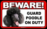 BEWARE Guard Dog on Duty Sign - Poodle Black