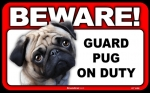 BEWARE Guard Dog on Duty Sign - Pug