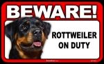 BEWARE Guard Dog on Duty Sign - Rottweiler
