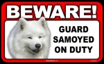 BEWARE Guard Dog on Duty Sign - Samoyed