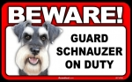 BEWARE Guard Dog on Duty Sign - Schnauzer