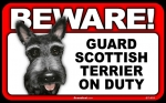 BEWARE Guard Dog on Duty Sign - Scottish Terrier
