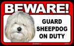 BEWARE Guard Dog on Duty Sign - Sheepdog