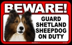 BEWARE Guard Dog on Duty Sign - Shetland Sheepdog