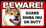 BEWARE Guard Dog on Duty Sign - Shiba Inu