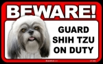 BEWARE Guard Dog on Duty Sign - Shih Tzu