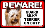 BEWARE Guard Dog on Duty Sign - Silky Terrier