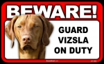 BEWARE Guard Dog on Duty Sign - Vizsla
