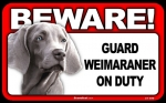 BEWARE Guard Dog on Duty Sign - Weimaraner