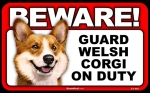 BEWARE Guard Dog on Duty Sign - Welsh Corgi