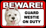 BEWARE Guard Dog on Duty Sign - Westie
