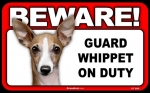 BEWARE Guard Dog on Duty Sign - Whippet